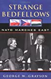 img - for Strange Bedfellows: NATO Marches East book / textbook / text book