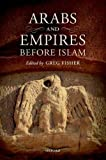 ARABS & EMPIRES BEFORE ISLAM