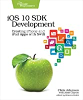 iOS 10 SDK Development: Creating iPhone and iPad Apps with Swift Front Cover