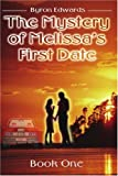 img - for 1: The Mystery of Melissa's First Date: Book One book / textbook / text book