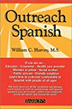 Outreach Spanish, William C. Harvey, 0764173405