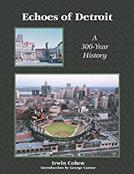 Echoes of Detroit: A 300 Year History