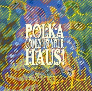 Polka Comes to Your Haus