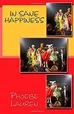 In Sane Happiness, Phoebe Lauren, 1491248645