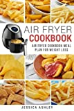 Air Fryer Cookbook: 30 Day Meal Plan For Weight