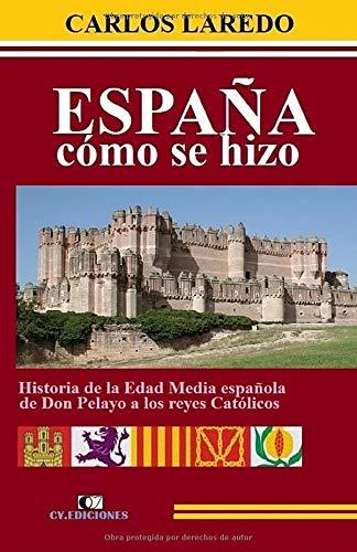 España cómo se hizo: Historia de la Edad Media española de Don ...