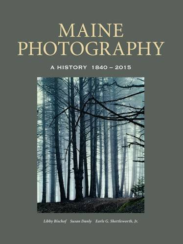 Maine Photography: A History, 1840-2015