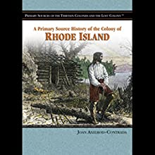 A Primary Source History of the Colony of Rhode Island Audiobook by John Axelrod-Contrada Narrated by Eileen Stevens