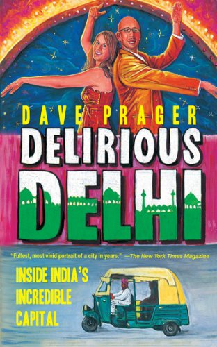 Delirious Delhi: Inside India's Incredible Capital cover