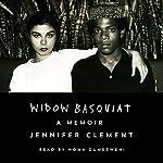 Widow Basquiat: A Memoir   Jennifer Clement