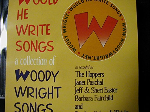 Would He Write Songs/A Collection of Woody Wright Songs