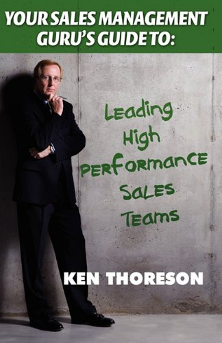 In Your Sales Management Guru's Guide series, sales management expert Ken Thoreson teaches sales leaders the essentials for leading and developing high-performance sales teams.   In this book you'll gain skills and techniques for leading and mana...