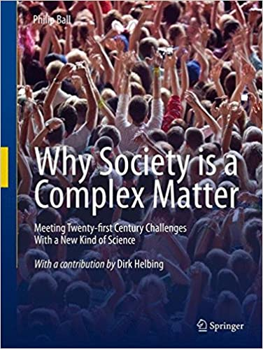 Why society is a complex matter meeting twenty first by philip why society is a complex matter meeting twenty first by philip ball fandeluxe Image collections