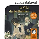 La Villa des térébinthes (Les noces de soie 2) | Livre audio Auteur(s) : Jean-Paul Malaval Narrateur(s) : Colette Sodoyez