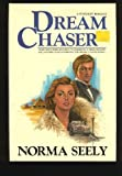 Dream Chaser, Norma Seely, 0385235682