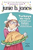 Turkeys We Have Loved And Eaten (And Other Thankful Stuff) (Turtleback School & Library Binding Edition) (Junie B., First Grader)