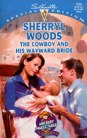 The Cowboy and His Wayward Bride (Silhouette Special Edition, (Silhouette Of Cowboy)