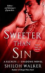 Sweeter Than Sin: A Secrets & Shadows Novel