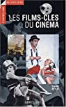 Les films-clés du cinéma par Beylie