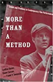 More Than a Method: Trends and Traditions in Contemporary Film Performance (Contemporary Approaches to Film and Media Series), , 0814330797