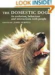 The Domestic Dog: Its Evolution, Beha...