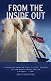From the Inside Out: Harrowing Escapes from the Twin Towers of the World Trade Center