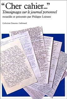 """""""Cher cahier..."""" : témoignages sur le journal personnel, Lejeune, Philippe (Ed.)"""