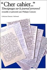 'Cher cahier...'. Témoignages sur le journal personnel par Philippe Lejeune