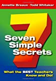 Seven Simple Secrets: What the BEST Teachers Know and Do!, Annette  L. Breaux, Todd Whitaker, 1596670215