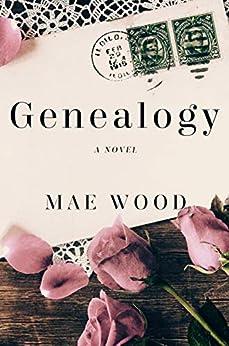 Genealogy: a novel by [Wood, Mae]