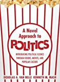 A Novel Approach to Politics, Douglas A. Van Belle and Kenneth M. Mash, 1568028296