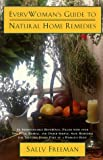 Everywoman's Guide to Natural Home Remedies, Sally Freeman, 0805048855