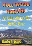 Hollywood Hoosier, Charles R. Grizzle, 0964403323