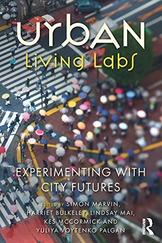 Urban Living Labs: Experimenting with City Futures (English Edition)