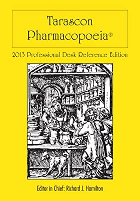 Tarascon Pharmacopoeia 2013 Professional Desk Reference Edition