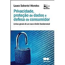 Privacidade, proteção de dados e defesa do consumidor: Linhas gerais de um novo direito fundamental - 1ª edição de 2014