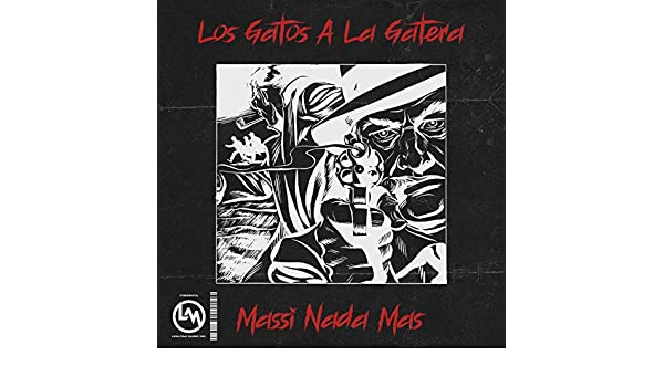 Los Gatos a la Gatera [Explicit] by Massi Nada Mas on Amazon Music - Amazon.com
