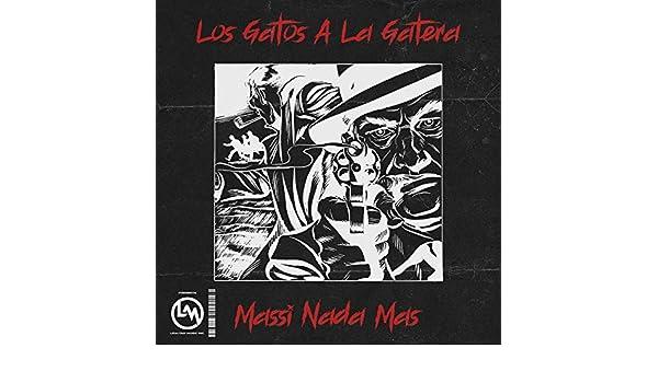 Los Gatos a la Gatera [Explicit] by Massi Nada Mas on Amazon Music - Amazon.com