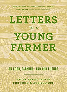 Letters to a Young Farmer: On Food, Farming, and Our Future