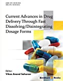 Current Advances in Drug Delivery Through Fast Dissolving/Disintegrating Dosage Forms