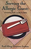 Serving the Allergic Guest : Increasing Profit, Loyalty and Safety Video [VHS]