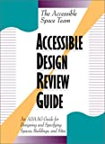 img - for Accessible Design Review Guide: An ADAAG Guide for Designing and Specifying Spaces, Buildings, and Sites book / textbook / text book