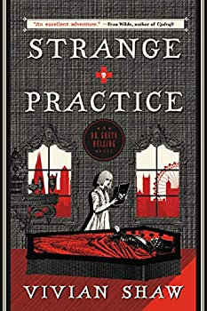 Strange Practice by Vivian Shaw science fiction and fantasy book and audiobook reviews
