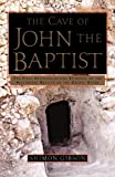 The Cave of John the Baptist, Shimon Gibson, 0385503482