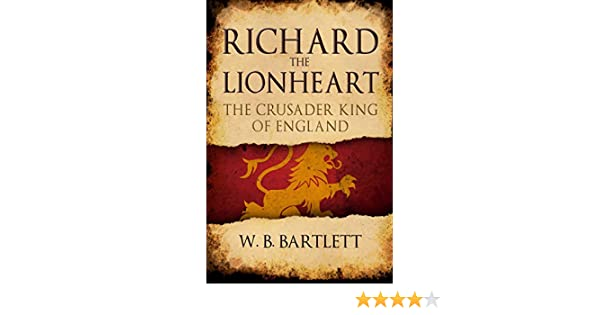 richard the lionheart crusader king of england rulers of the middle ages