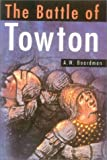 The Battle of Towton, Andrew W. Boardman, 0750924799