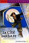 La Cité des barbares par Moncomble