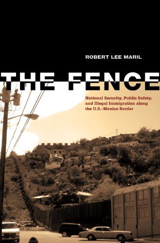The Fence: National Security, Public Safety, and Illegal Immigration along the U.S.–Mexico Border
