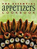 The Essential Appetizers Cookbook (Essential Cookbooks)