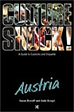 Culture Shock! Austria: A Guide to Customs and Etiquette (Cultureshock Austria: A Survival Guide to Customs & Etiquette)
